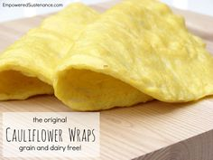 Cauliflower Wraps   Nutrition Facts  Serving Size 188 g  Amount Per Serving  Calories 99Calories from Fat 41  % Daily Value*  Total Fat 4.5g7%  Saturated Fat 1.4g7%  Cholesterol 164mg55%  Sodium 105mg4%  Total Carbohydrates 8.0g3%  Dietary Fiber 3.6g14%  Sugars 3.8g  Protein 8.4g  Vitamin A 5%•Vitamin C 111%  Calcium 5%•Iron 8%  Nutrition Grade A  * Based on a 2000 calorie diet