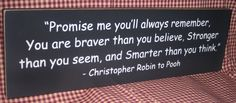 Promise Me You Will Always Remember, Primitive Handpainted Wood Sign, Christopher Robin quote to Pooh,boys girls Bedroom Wall Decor, Plaque,. $20.95, via Etsy.