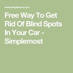 Free Way To Get Rid Of Blind Spots In Your Car - Simplemost