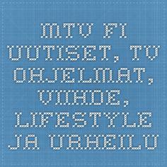 MTV.fi - Uutiset, tv-ohjelmat, viihde, lifestyle ja urheilu