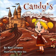 Children's book: Candy's Chocolate Kingdom, bedtime Story for kids, Children's Book ages 3-8, Fantasy Book, Health Values, Early readers book, Picture ... Series Book 1. (Kingdom Fantasy Series) - Kindle edition by Nirit Littaney. Children Kindle eBooks @ Amazon.com.