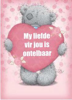 My liefde vir jou is ontelbaar Steve Jacobs, Lekker Dag, Teddy Bear Pictures, Afrikaanse Quotes, Love Picture Quotes, Valentine Day Love, Valentines, Tatty Teddy, Funny Messages