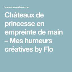 Châteaux de princesse en empreinte de main \u2013 Mes humeurs créatives by Flo