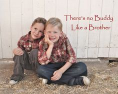 Cute Pose for Young Brothers - Siblings - Picture with Quote - Children's Photography - Kids