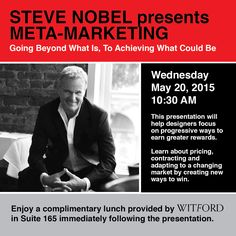 Steve Noble presents Meta-Marketing Wednesday, May 20, 2015 10:30 am Complimentary lunch provided by WITFORD immediately following the presentation.