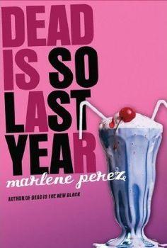 Read Dead Is So Last Year Dead Is 3 By Marlene Perez