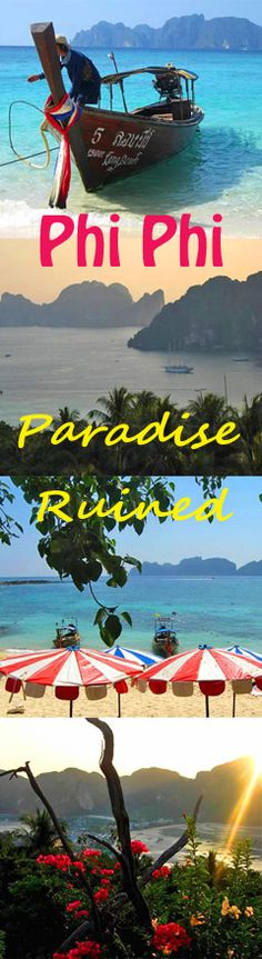 Thoughts of what's become of the Ko Phi Phi islands: http://bbqboy.net/phi-phi-thailand-paradise-ruined/