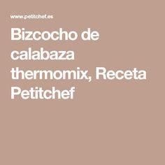 Bizcocho de calabaza thermomix, Receta Petitchef