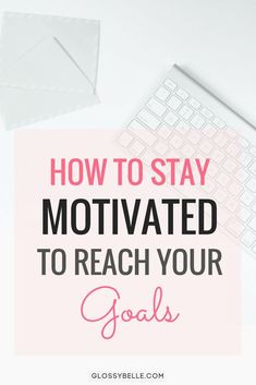 It's easy to get excited about a new project or goal. But it's even easier to lose motivation if you don't set your mind on completing it, if you feel overwhelmed, sidetracked, or run into obstacles. Here are some tips on how to stay motivated to reach your goals!  motivated   motivation   goals   girlboss   girl boss   entrepreneur   slay your goals   reach your goals   inspiration   get things done   productive   productivity