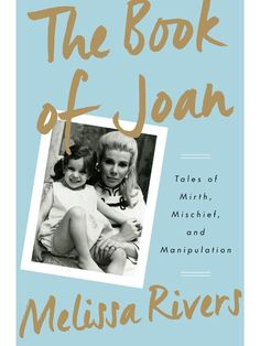 Melissa Rivers Writes Tribute to Her Mother: The Book of Joan| Death, Tributes, Joan Rivers, Melissa Rivers