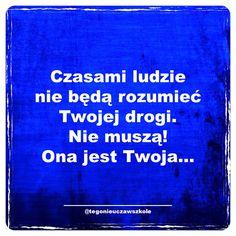 #cytaty #sentencje #słowa #mysli #zlotemysli #motywacja #inspiracja #kreatywnie #rozwojosobisty #wiadomość #marketingonline #poradnik #kurs #szkolenie #książka #tegonieuczawszkole #promocja #reklama #praca #pracaonline #kasazneta #hajs #polska #kocham #zajebiście #droga #autostrada #serce #rozum Motto, Letter Board, Texts, Life Quotes, Mindfulness, Motivation, Words, Inspiration, Quotes About Life