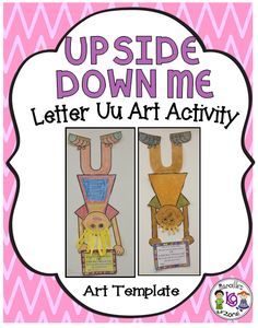 "LETTER U ART ACTIVITY- UPSIDE DOWN ME- This pkg contains templates to create this super cute letter u craft.  I got very tired of making an ""Umbrella"" every year and U is usually such a difficult letter for crafts that I came up with this.  Comes with a super cute poem to attach.  Enjoy"