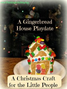 A Gingerbread House Playdate - A Christmas Craft for the Little People {Danika Cooley}