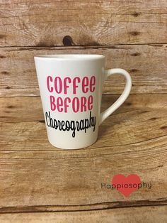 Coffee before Choreography, Dance Teacher Mug, Dance Gift, Dance Teacher Gift, Choreographer Gift, Personalized Mug, Dancer Cup, Ballet, Tap