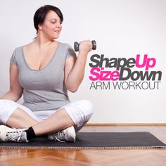 Shape Up Size Down Arm Workout is performed while sitting down. designed for women and men, regardless of weight or age.