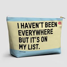 I haven t been everywhere - Pouch Bag dc42550394089