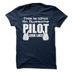 THIS IS WHAT AN AWESOME pilot LOOK LIKE T Shirts, Hoodies. Check Price ==► https://www.sunfrog.com/Geek-Tech/THIS-IS-WHAT-AN-AWESOME-pilot-LOOK-LIKE--LIMITED-EDITION.html?41382