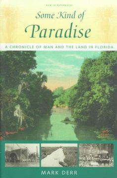 Some Kind of Paradise: A Chronicle of Man and the Land in Florida