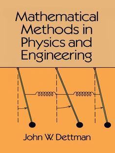 Mathematical Methods In Physics And Engineering By John W Dettman