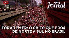 Fora Temer: o grito que ecoa de Norte a Sul no Brasil