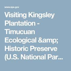 Visiting Kingsley Plantation - Timucuan Ecological & Historic Preserve (U.S. National Park Service)