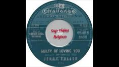 Jerry Fuller - Guilty of loving you.