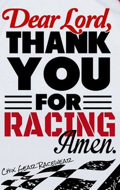 Dear Lord, thank you for racing, Amen.