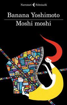 """Banana Yoshimoto, """"Moshi moshi"""". """"Se non erro, la mia vita a Shimokitazawa è cominciata all'incirca un anno dopo che mio padre si ritrovò coinvolto suo malgrado in un doppio suicidio nei boschi di Ibaraki, insieme con una donna – una lontana parente, si disse – della quale né io né la mamma sapevamo nulla."""""""