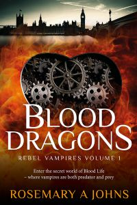 Blood Dragons Cover (Rebel Vampires Volume 1) by Rosemary A Johns