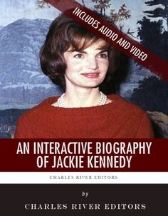Amazon.com: An Interactive Biography of Jackie Kennedy eBook: Charles River Editors: Kindle Store