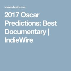 2017 Oscar Predictions: Best Documentary | IndieWire