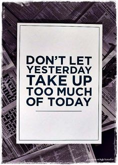 Don´t let Yesterday...