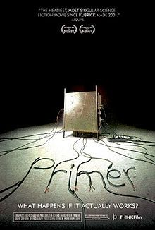 Primer is a 2004 American science fiction drama film about the accidental discovery of a means of time travel. Primer is of note for its extremely low budget, experimental plot structure, philosophical implications, and complex technical dialogue.