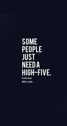 Some people just need a high five.
