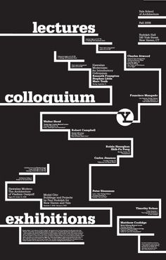 Yale School of Architecture Poster series Poster design Designed at Pentagram under the direction of Michael Bierut While at. Poster Design, Graphic Design Posters, Graphic Design Typography, Book Design, Layout Design, Design Art, Graphic Designers, Design Ideas, Bold Typography