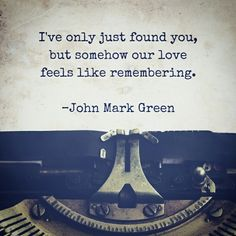 Romantic soulmate quote by John Mark Green #johnmarkgreenpoetry #johnmarkgreen