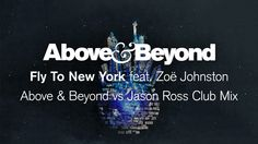 Above & Beyond - Fly To New York (Above & Beyond vs Jason Ross Club Mix)