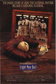 Eight Men Out (1988). Top 10 best sports movies A dramatization of the Black Sox scandal when the underpaid Chicago White Sox accepted bribes to deliberately lose the 1919 World Series.  John Cusack, Clifton James, Michael Lerner...TS bio