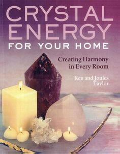 ∆ Feng Shui...Crystal Energy for Your Home: Creating Harmony in Every Room - Ken Taylor, Joules Taylor - Google Books