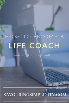 How to become a Life Coach and work for yourself