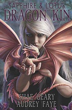 Dragon Kin: Sapphire & Lotus by Audrey Faye https://www.amazon.com/dp/1519040598/ref=cm_sw_r_pi_dp_x_548Kyb0TM0CQA