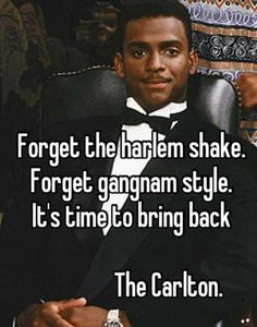 "Let's bring back ""The Carlton""! Don't forget to share this funny meme pic with your friends and family on Facebook, Pinterest, or Twitter!"