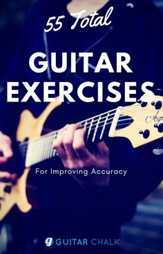 55 guitar exercises for beginners, intermediates and advanced players, helping to improve accuracy and dexterity. https://www.guitarchalk.com/guitar-exercises/ #guitar #guitarlessons