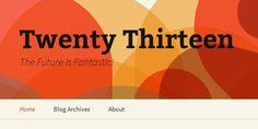 Download Now Twenty Thirteen WordPress Theme (2013)