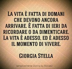 Frasi sulla vita Wise Quotes, Tattoo Quotes, Cards Against Humanity, Thoughts, Love, Words, Anna, Amor, Wisdom Quotes