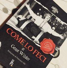 Gene Wilder - Come lo feci. Autobiografia di un mostro (di bravura) riedizione…