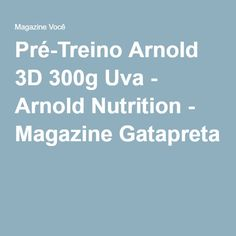Pré-Treino Arnold 3D 300g Uva - Arnold Nutrition - Magazine Gatapreta