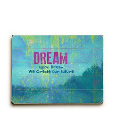 Take a look at this 'Dream' Wall Art by Lisa Weedn on #zulily today!