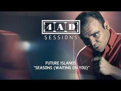 Future Islands - Seasons (Waiting On You) (4AD Session)