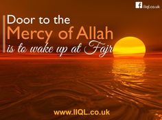 Door to the mercy of Allah is to wake up on Fajar